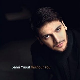 Sami Yusuf (Without You)